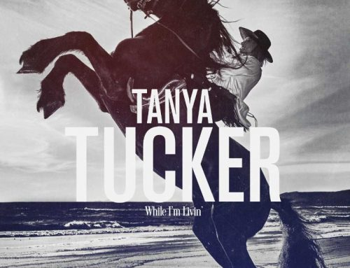 Tanya Tucker's While I'm Livin' Out Now