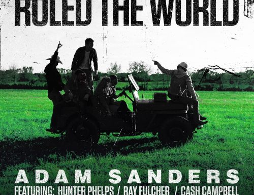 "NO. 1 SINGER-SONGWRITER ADAM SANDERS RELEASES ""RULED THE WORLD"" SINGLE AND VIDEO"