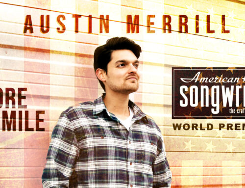 "AMERICAN SONGWRITER EXCLUSIVELY PREMIERES AUSTIN MERRILL'S ""ONE MORE MILE"" VIDEO"