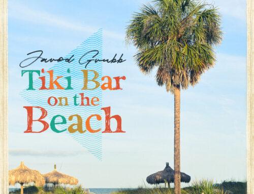"Jarod Grubb's Invigorating & Fresh Track ""Tiki Bar On The Beach"" Available Now"