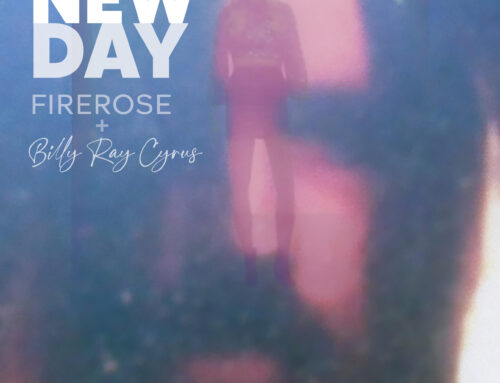 """Billy Ray Cyrus and FIREROSE's """"New Day"""" Ascends to Top 20 on Adult Contemporary Radio"""